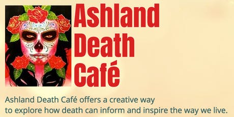 Ashland Death Café - Sept 2019 tickets
