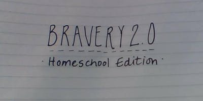 Bravery 2.0 *Homeschool Edition* 1-6pm, Sunday, August 4, 2019 in Savage, MN