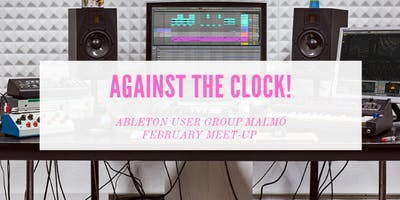 Ableton User Group - Malmö - February meet-up