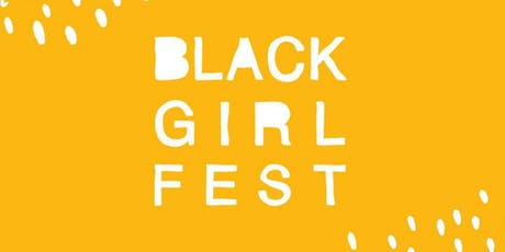 Black Girl Fest 2019  tickets