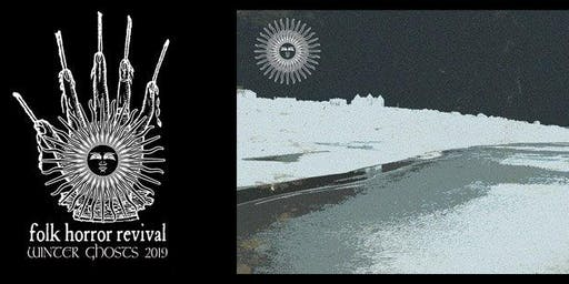 Folk Horror Revival presents Winter Ghosts