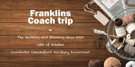 Knitting and Stitching Coach trip and entry tickets