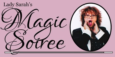 Lady Sarah's Magic Soiree 2019 Dates