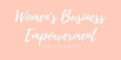 Women's Business Empowerment Seminar