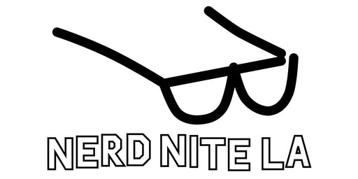 Nerd Nite Los Angeles - August 2019