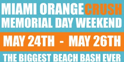 Miami Orange Crush THE BIGGEST BEACH BASH EVER TO HIT THE SOUTH