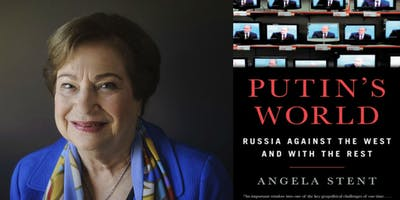 Angela Stent: Putin's World: Russia Against the West and with the Rest