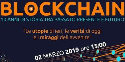 Blockchain: 10 anni di storia tra passato, presente e futuro.