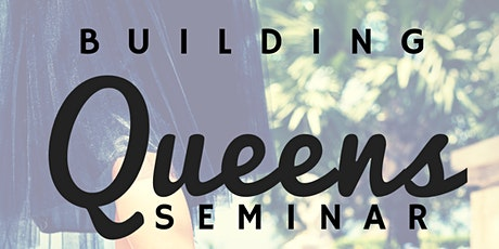 2nd Annual Building Queens Seminar & High Tea tickets