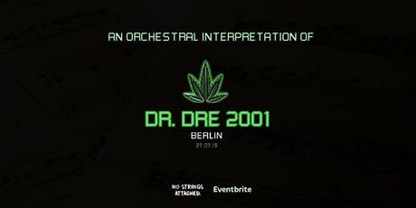 An Orchestral Rendition of Dr. Dre: 2001 - Metropol Berlin tickets