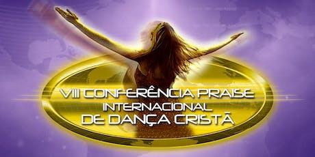 VIII Conferência Praise Internacional de Dança Cristã - 2019 ingressos