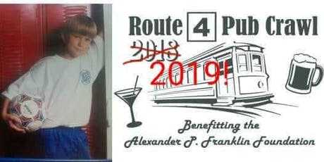 2019 Route 4 Pub Crawl benefiting the Alexander P Franklin Charitable Foundation tickets