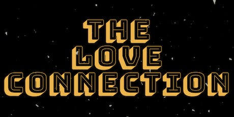 The Love Connection tickets