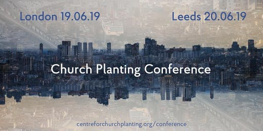 Church Planting Conference 2019 - London