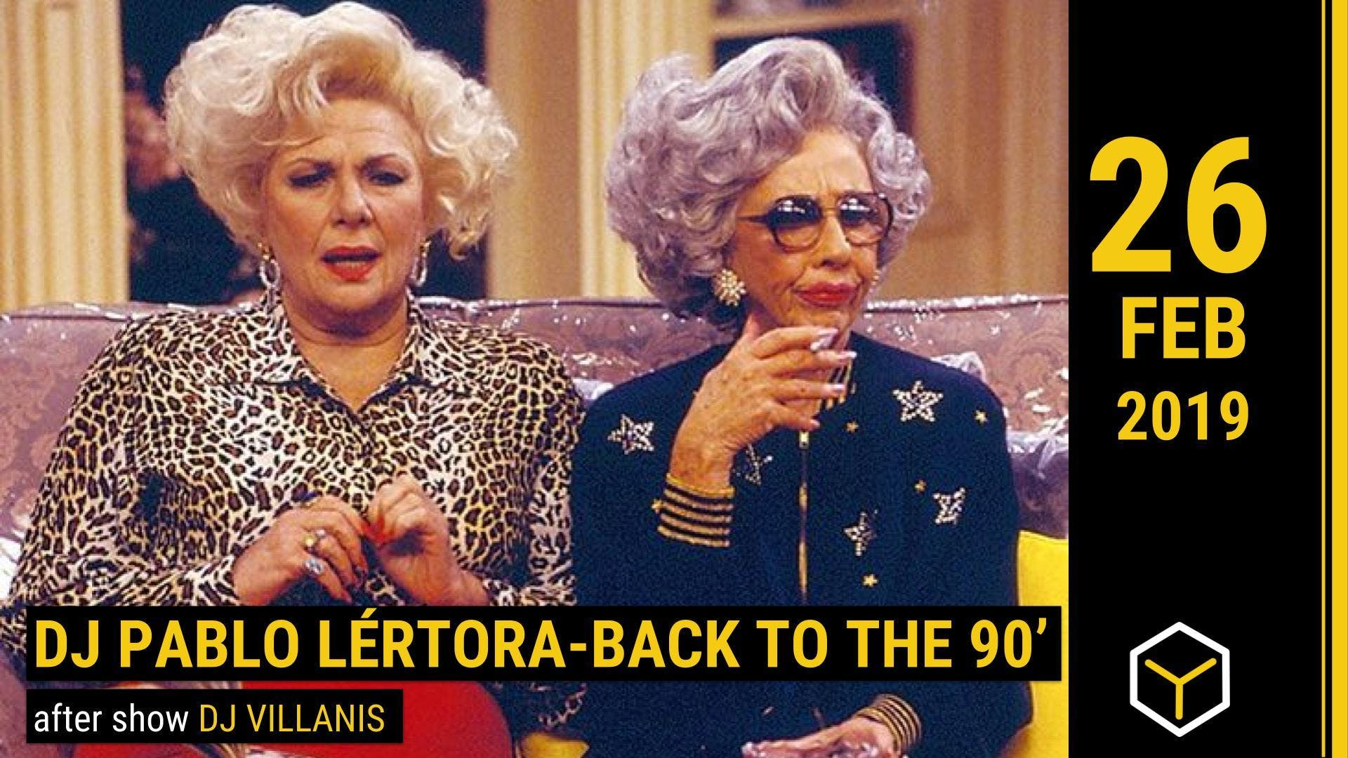 DJ Pablo L�rtora: Back to the 90` - The Yellow Bar