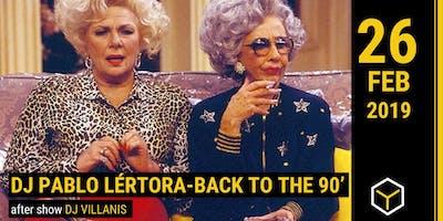 DJ Pablo Lértora: Back to the 90` - The Yellow Bar
