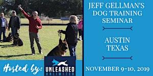 Austin, Texas - Jeff Gellman's Dog Training Seminar