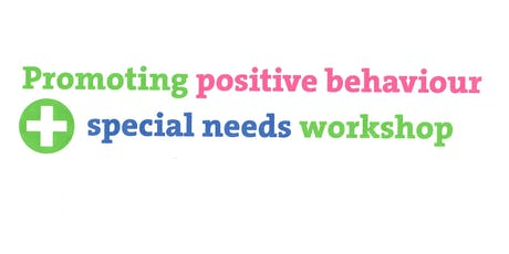 Promoting Positive Behaviour and Special Needs Workshop tickets
