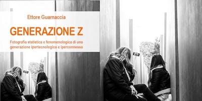Presentazione del libro: GENERAZIONE Z di Ettore Guarnaccia
