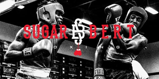 Sugar Bert Boxing Promotions Title Belt National Qualifier - Ontario, CA August 2-4, 2019