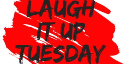 Laugh It Up Tuesday Free Comedy Show