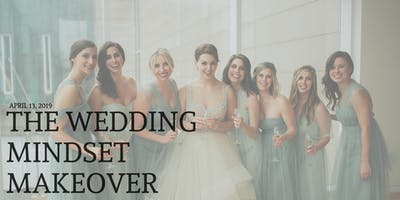 Wedding Mindset Makeover: Train Your Brain to Have the BEST DAY EVER.