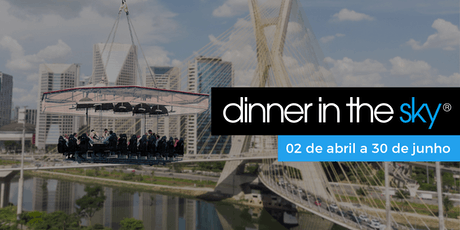 28/06/2019 | Dinner in the Sky Brasil ingressos