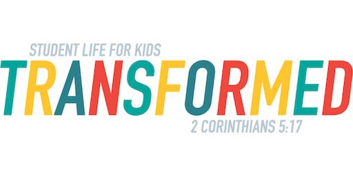 TRANSFORMED: Student Life 4 Kids Summer Camp