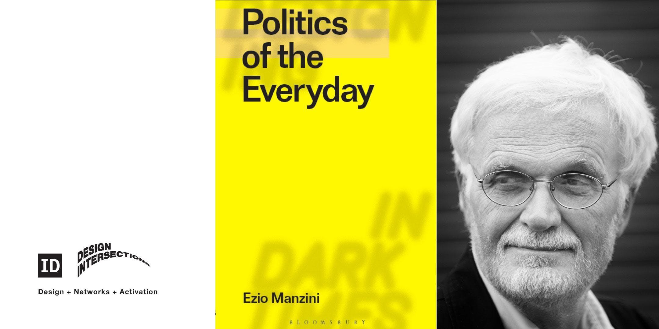 Ezio Manzini: Politics of the Everyday