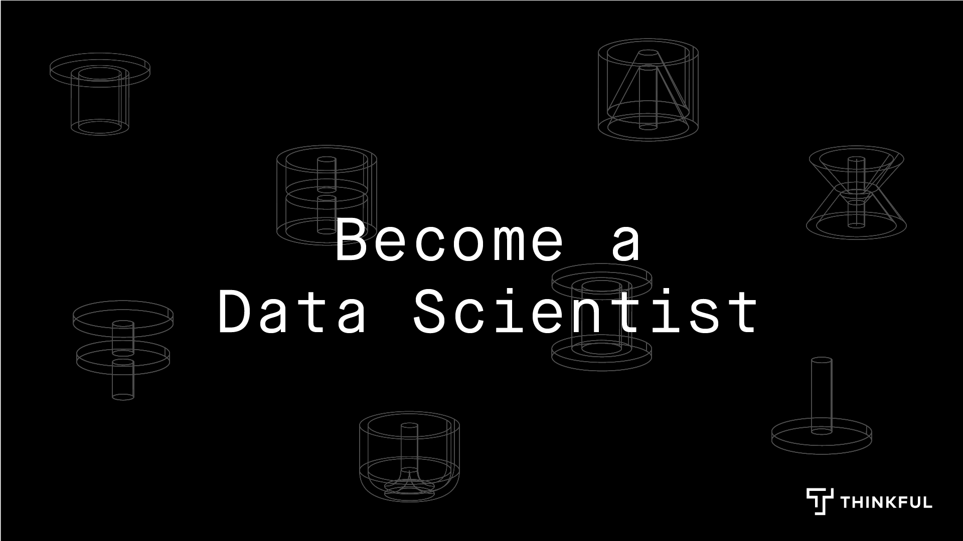 Thinkful Online Info Session | Becoming a Data Scientist