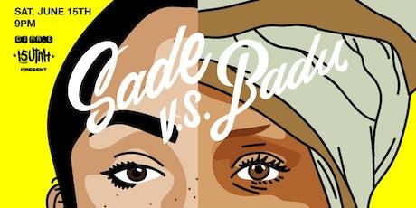 SADE vs BADU - A Tribute Party to Bulletproof Soul tickets