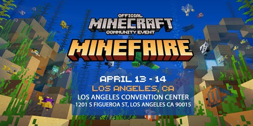 Minefaire: Official MINECRAFT Community Event (Los Angeles,CA)
