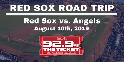 Red Sox vs. Angels Road Trip - August 10th, 2019