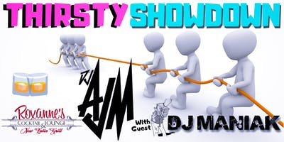 Thirsty Showdown with DJ AJM