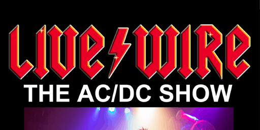 LIVE WIRE -THE  AC/DC SHOW