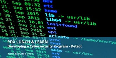PDX Lunch & Learn: Developing a Cybersecurity Program - Detect