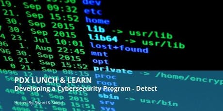 PDX Lunch & Learn: Developing a Cybersecurity Program - Detect tickets