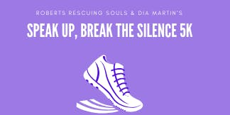 Speak Up, Break The Silence 5K