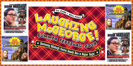 Laughing McGeorge Comedy Festival - Dom Mackie & The Monks