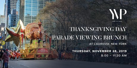 Thanksgiving Day Parade Viewing Brunch at L'Adresse New York tickets