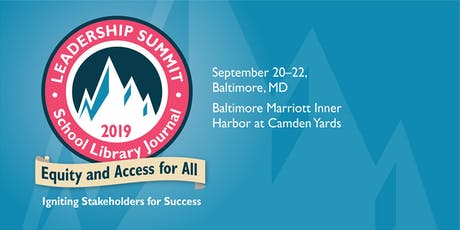 2019 School Library Journal Leadership Summit: Equity and Access for All: Igniting Stakeholders for Success  tickets