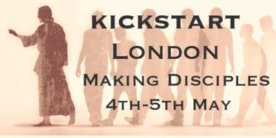 Kickstart London- Making Disciples