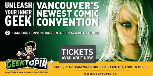 GEEKTOPIA - Vancouver Fan & Comic Convention