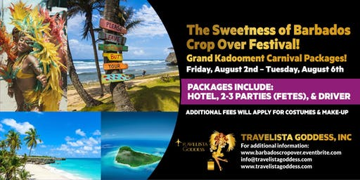 The Sweetness of Barbados Crop Over Festival! Grand Kadooment Packages!