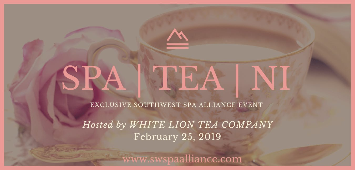 SPA {TEA} NI in Scottsdale hosted by White Lion Tea Company