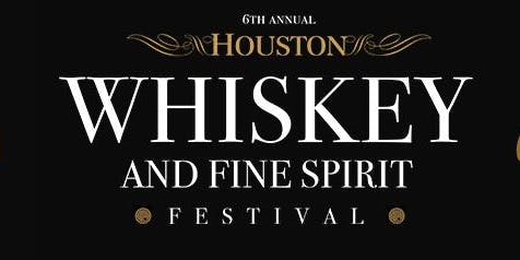 6th Annual Houston Whiskey Festival
