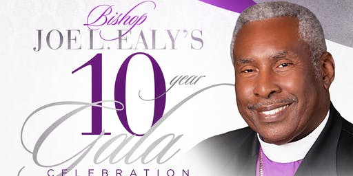 Bishop Joe L. Ealy's 10 Year Gala Celebration