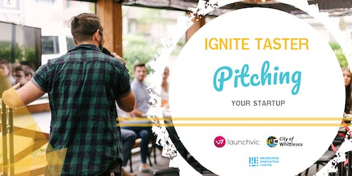 IGNITE TASTER #8 - Pitching Your Startup