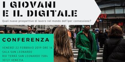 I giovani e il digitale. Quali nuove prospettive di lavoro nel mondo dell'iper connessione?