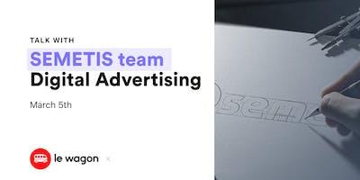 Le Wagon Talk on Digital Advertising industry - Semetis